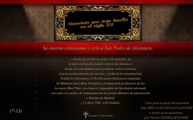 Su enorme entusiasmo y celo a San Pedro de Alcántara.